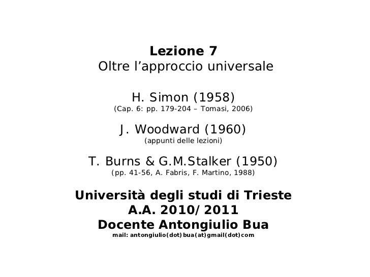 Lezione 7   Oltre l'approccio universale          H. Simon (1958)     (Cap. 6: pp. 179-204 – Tomasi, 2006)       J. Woodwa...
