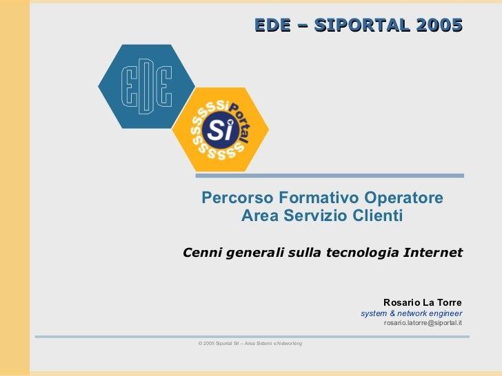 Percorso Formativo Operatore Area Servizio Clienti Cenni generali sulla tecnologia Internet   Rosario La Torre system & ne...