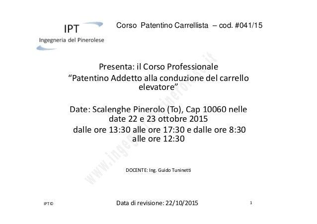 """Corso Patentino Carrellista – cod. #041/15 Presenta: il Corso Professionale """"Patentino Addetto alla conduzione del carrell..."""