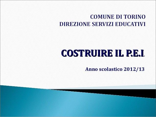 COSTRUIRE IL P.E.I  .  Anno scolastico 2012/13