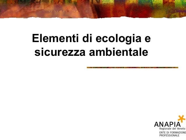 Elementi di ecologia e sicurezza ambientale
