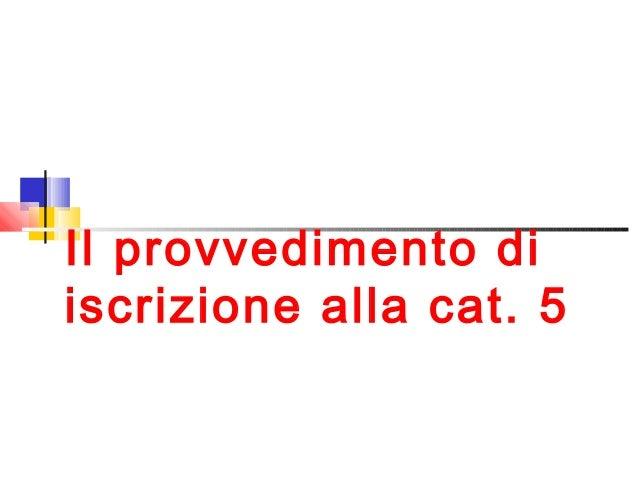 Il provvedimento di iscrizione alla cat. 5