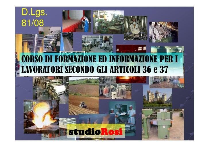 CORSO DI FORMAZIONE ED INFORMAZIONE PER ILAVORATORI SECONDO GLI ARTICOLI 36 e 37            studioRosi