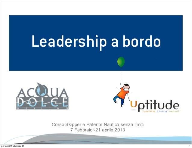 Leadership a bordo                               Corso Skipper e Patente Nautica senza limiti                             ...
