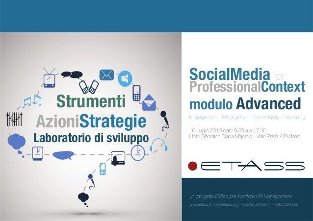Strumenti AzioniStrategie Laboratorio di sviluppo SocialMedia for ProfessionalContext modulo Advanced Engagement | Employm...