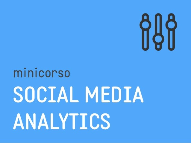 minicorso  SOCIAL MEDIA  ANALYTICS