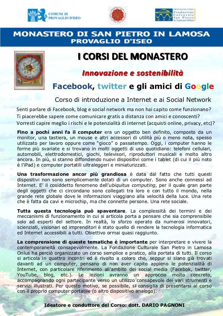 I CORSI DEL MONASTERO                               Innovazione e sostenibilità                Facebook, twitter e gli ami...