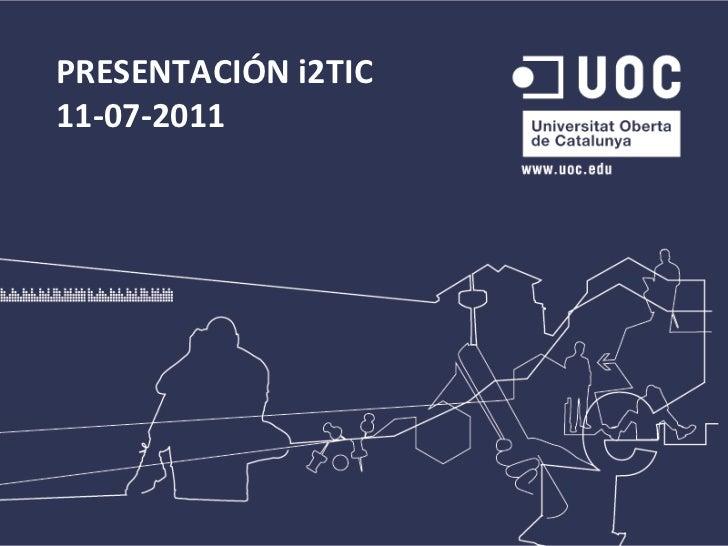 PRESENTACIÓN i2TIC 11-07-2011