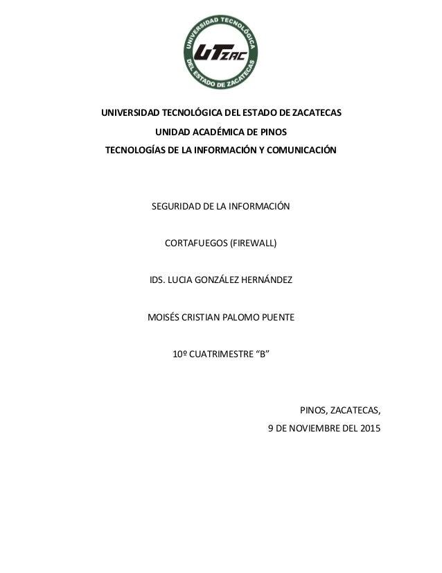 UNIVERSIDAD TECNOLÓGICA DEL ESTADO DE ZACATECAS UNIDAD ACADÉMICA DE PINOS TECNOLOGÍAS DE LA INFORMACIÓN Y COMUNICACIÓN SEG...