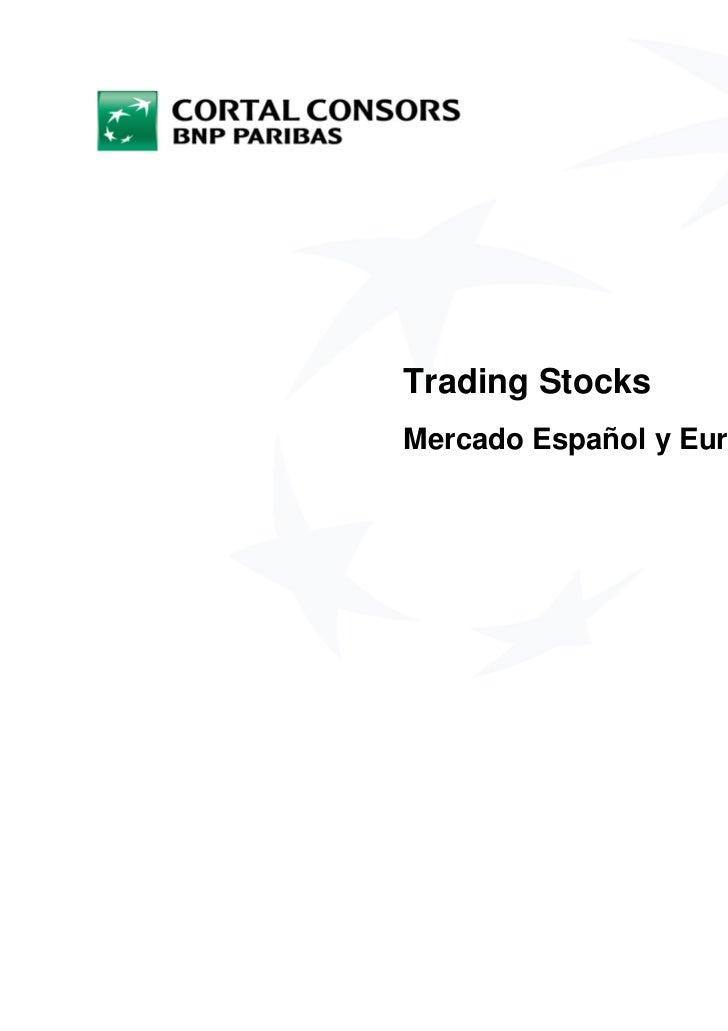 Trading StocksMercado Español y Europeo (Semanal)                       902 50 50 50                       www.cortalconso...