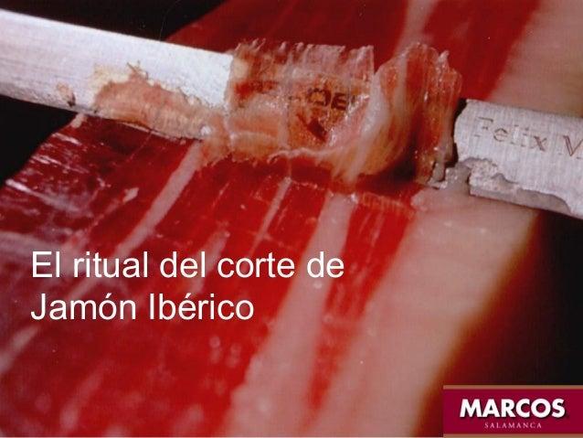 El ritual del corte deJamón Ibérico