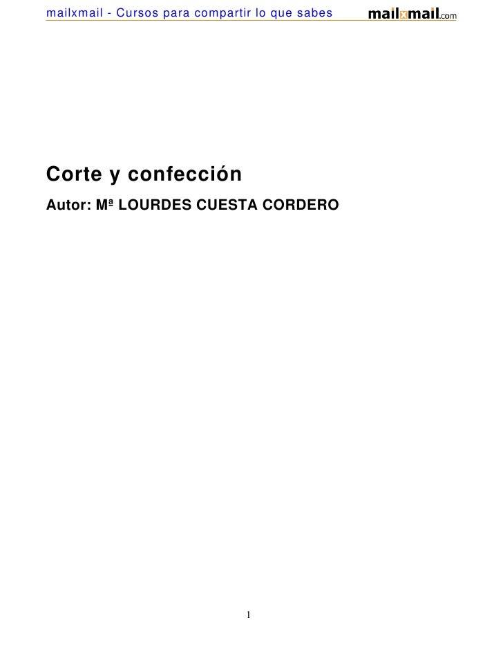 mailxmail - Cursos para compartir lo que sabesCorte y confecciónAutor: Mª LOURDES CUESTA CORDERO                          ...
