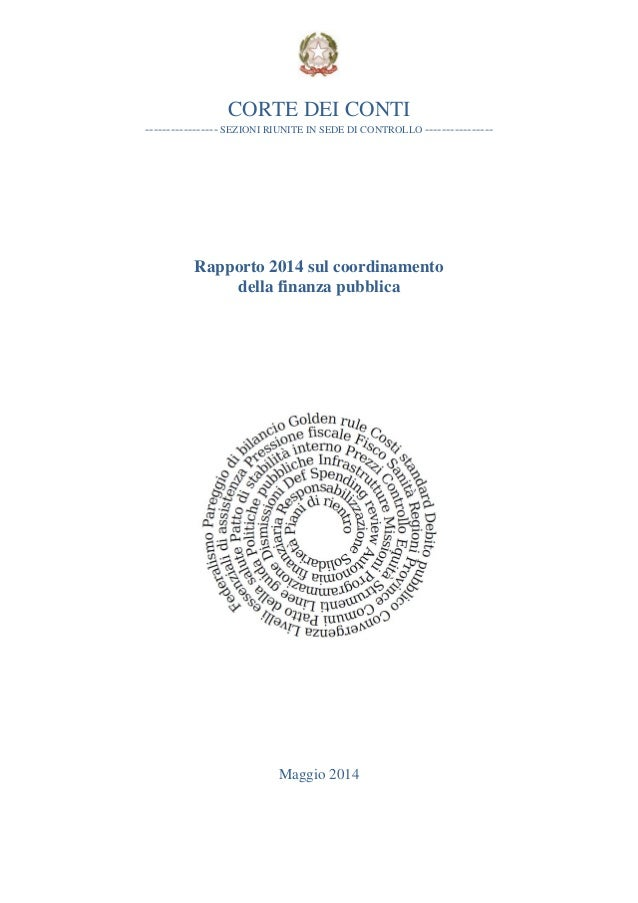 CORTE DEI CONTI ----------------- SEZIONI RIUNITE IN SEDE DI CONTROLLO ---------------- Rapporto 2014 sul coordinamento de...