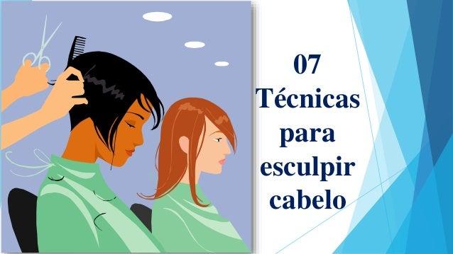 07 Técnicas para esculpir cabelo