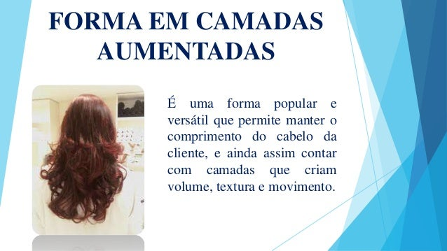FORMA EM CAMADAS AUMENTADAS É uma forma popular e versátil que permite manter o comprimento do cabelo da cliente, e ainda ...