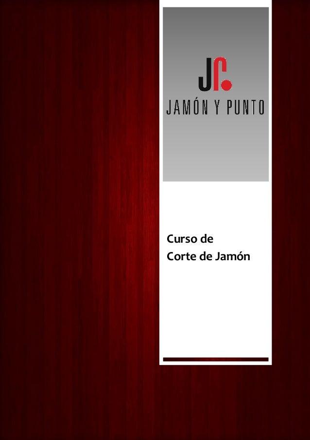Página | 1 Curso de Corte de Jamón Curso de Corte de Jamón