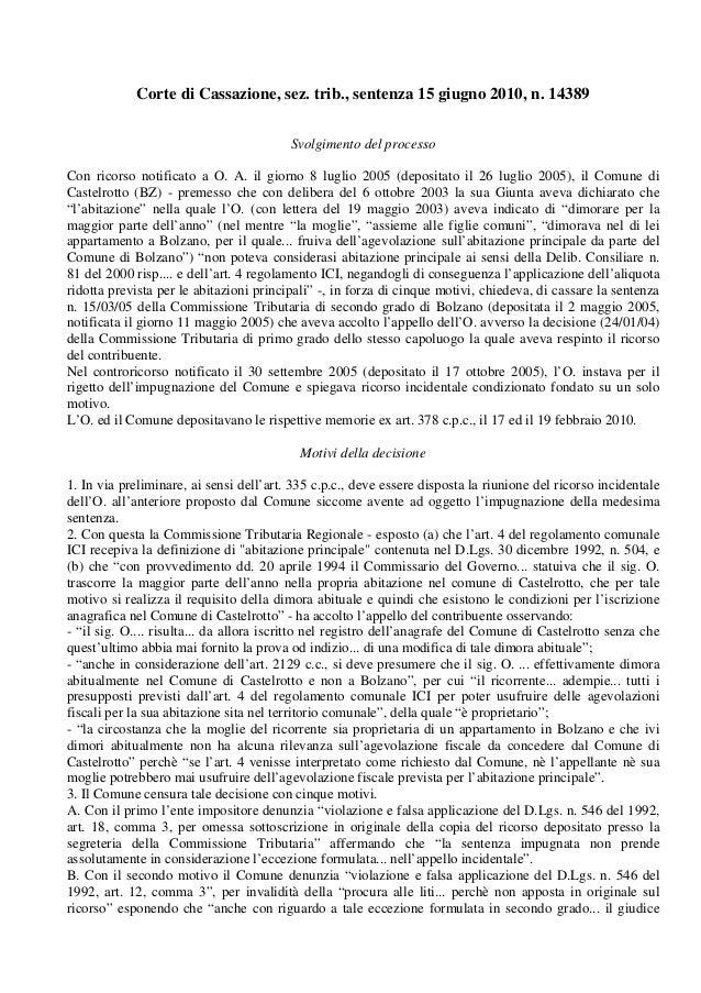 Corte di Cassazione, sez. trib., sentenza 15 giugno 2010, n. 14389Svolgimento del processoCon ricorso notificato a O. A. i...