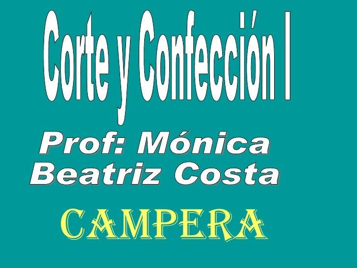 CAMPERA Corte y Confección I Prof: Mónica Beatriz Costa