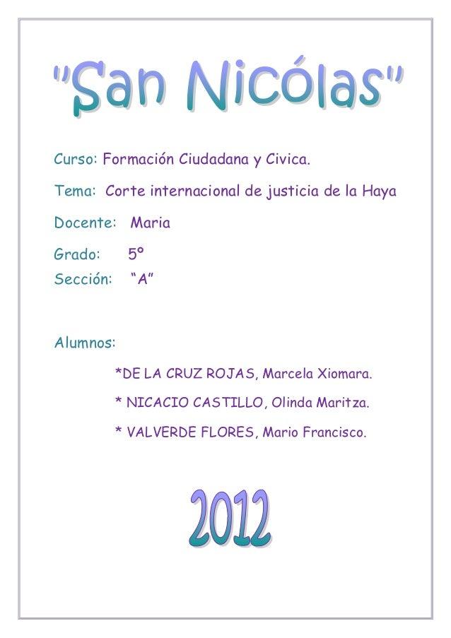 Curso: Formación Ciudadana y Civica.Tema: Corte internacional de justicia de la HayaDocente: MariaGrado:      5ºSección:  ...