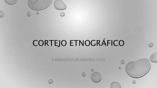 CORTEJO ETNOGRÁFICO  CARRAZEDA DE ANSIÃES 2014