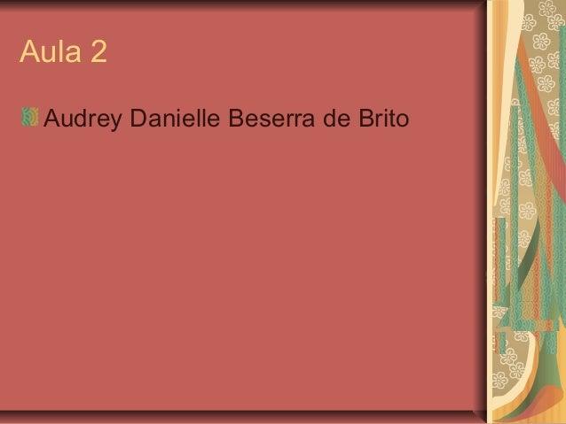 Aula 2 Audrey Danielle Beserra de Brito