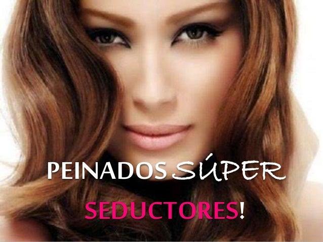 peinados sper seductores