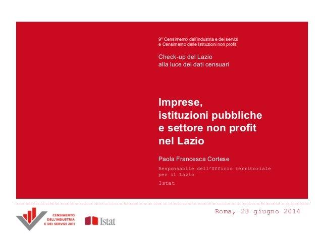Roma, 23 giugno 2014 Principali innovazioni e risultati del Censimento Censimento dell'industria e dei servizi 2011 ANDREA...