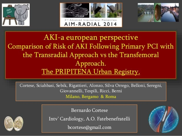 AKI-a european perspective  Comparison of Risk of AKI Following Primary PCI with  the Transradial Approach vs the Transfem...