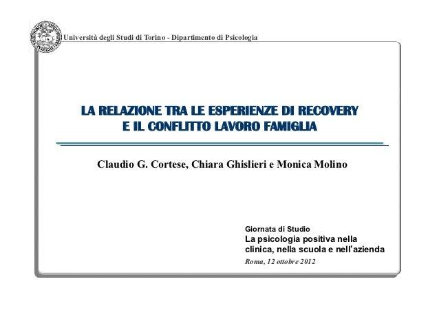 Università degli Studi di Torino - Dipartimento di Psicologia     LA RELAZIONE TRA LE ESPERIENZE DI RECOVERY           E I...