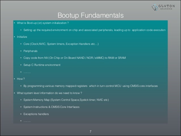 Bootup Fundamentals !7 • What is Boot-up (or) system initialization ? • Setting up the required environment on chip and as...