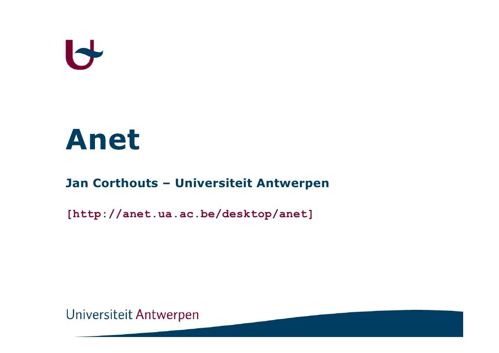 Anet Jan Corthouts – Universiteit Antwerpen  [http://anet.ua.ac.be/desktop/anet]