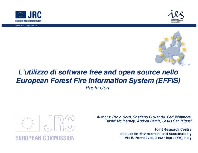 Foligno, 18-19 November 2010 L'utilizzo di software free and open source nello European Forest Fire Information System (EF...