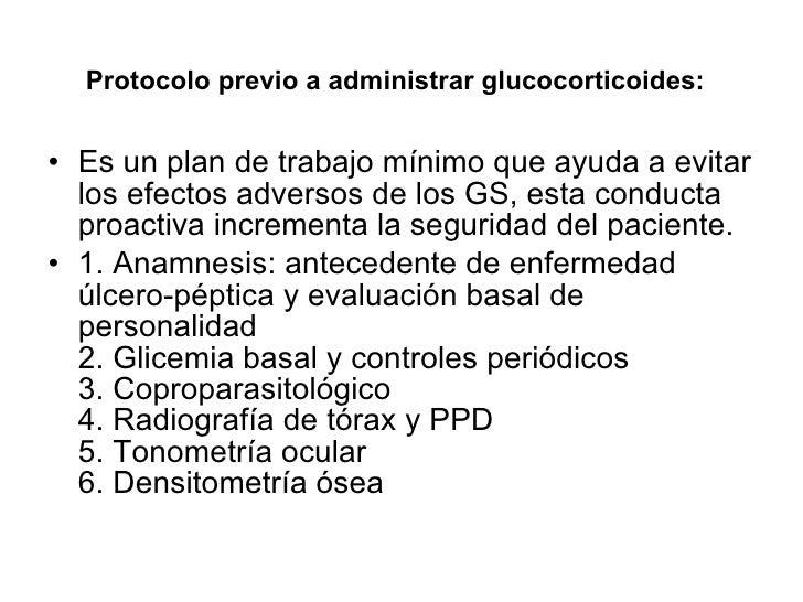 Protocolo previo a administrar glucocorticoides:   <ul><li>Es un plan de trabajo mínimo que ayuda a evitar los efectos adv...