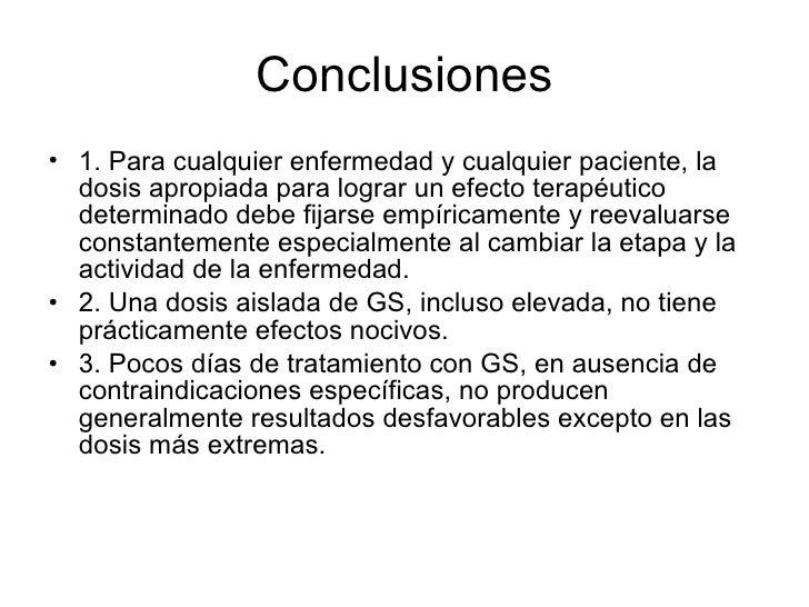 Conclusiones <ul><li>1. Para cualquier enfermedad y cualquier paciente, la dosis apropiada para lograr un efecto terapéuti...