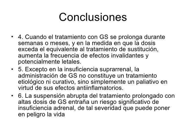 Conclusiones <ul><li>4. Cuando el tratamiento con GS se prolonga durante semanas o meses, y en la medida en que la dosis e...