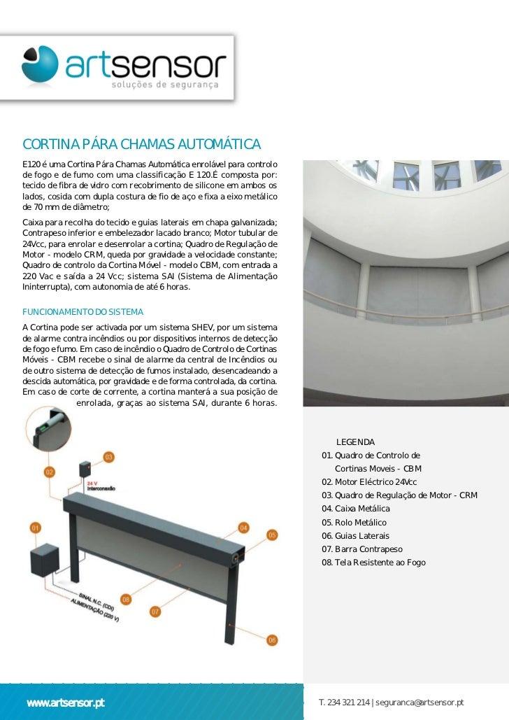 CORTINA PÁRA CHAMAS AUTOMÁTICAE120 é uma Cortina Pára Chamas Automática enrolável para controlode fogo e de fumo com uma c...