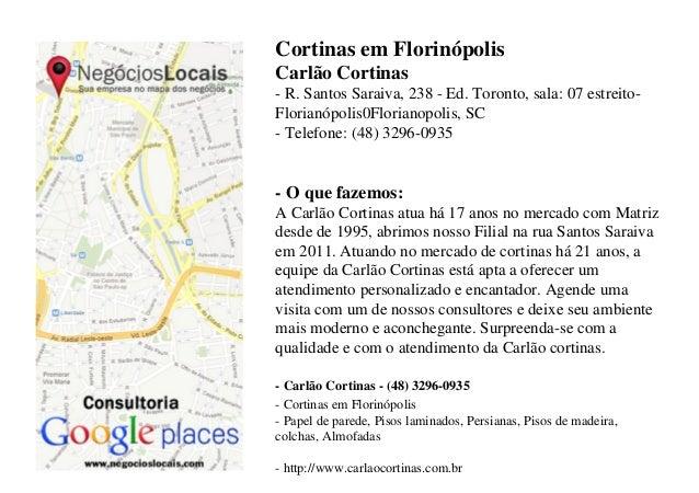 Cortinas em FlorinópolisCarlão Cortinas- R. Santos Saraiva, 238 - Ed. Toronto, sala: 07 estreito-Florianópolis0Florianopol...
