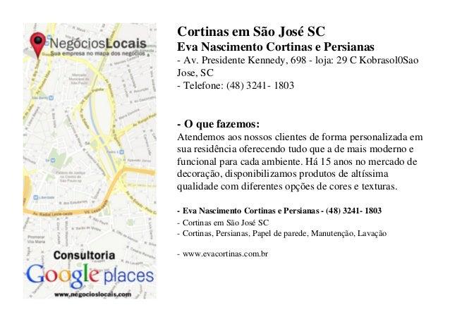 Cortinas em São José SCEva Nascimento Cortinas e Persianas- Av. Presidente Kennedy, 698 - loja: 29 C Kobrasol0SaoJose, SC-...