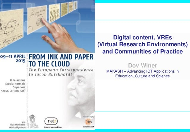 Digital content, VREs (Virtual Research Environments) and Communities of Practice Dov Winer MAKASH – Advancing ICT Applica...