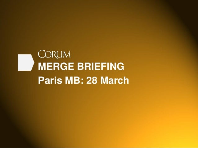 MERGE BRIEFING Paris MB: 28 March