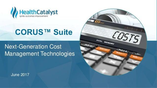 Next-Generation Cost Management Technologies CORUS™ Suite June 2017