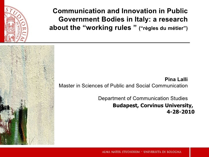 """Communication and Innovation in Public Government Bodies in Italy: a research about the """"working rules """"  ("""" règles du mét..."""