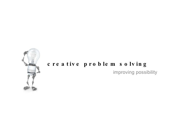 creative problem solving improving possibility