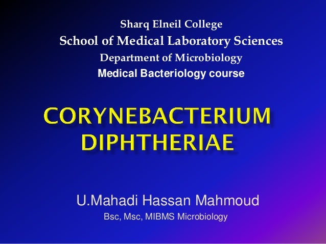 Sharq Elneil CollegeSchool of Medical Laboratory SciencesDepartment of MicrobiologyMedical Bacteriology courseU.Mahadi Has...