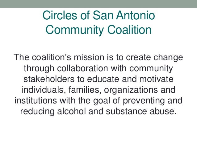 Circles of San Antonio Community Coalition The coalition's mission is to create change through collaboration with communit...