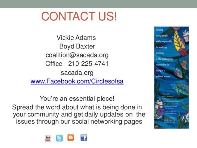 CONTACT US! Vickie Adams Boyd Baxter coalition@sacada.org Office - 210-225-4741 sacada.org www.Facebook.com/Circlesofsa Yo...