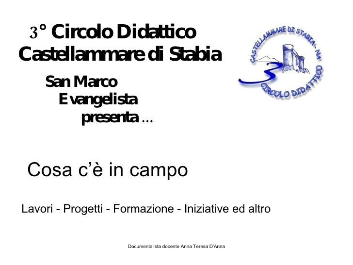 3° Circolo Didattico   Castellammare di Stabia <ul><li>San Marco Evangelista </li></ul>presenta ...  Cosa c'è in campo Lav...