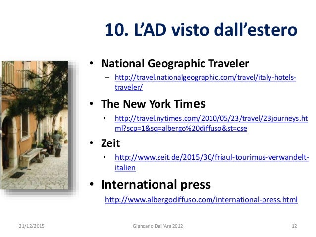 • National Geographic Traveler – http://travel.nationalgeographic.com/travel/italy-hotels- traveler/ • The New York Times ...