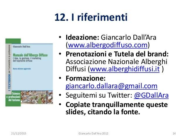 • Ideazione: Giancarlo Dall'Ara (www.albergodiffuso.com) • Prenotazioni e Tutela del brand: Associazione Nazionale Albergh...