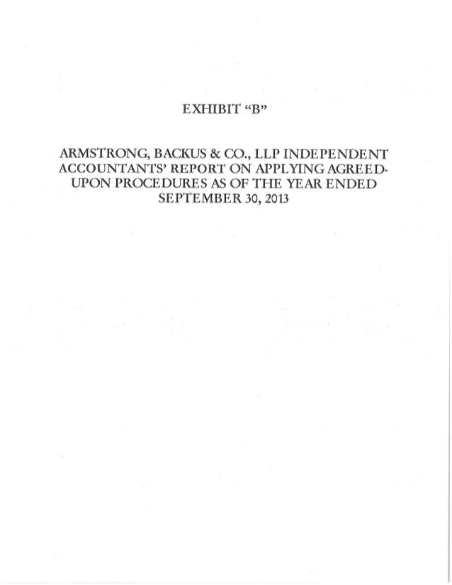"""EXHIBIT """"B""""  ARMSTRONG,  BACKUS 8C CO. , LLP INDEPENDENT ACCOUNTANTS' REPORT ON APPLYING AGREED- UPON PROCEDURES AS OF THE..."""